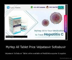 MyHep All Tablet Price Velpatasvir Sofosbuvir  - Velpatasvir Sofosbuvir Tablet online available at MedsDelta exporter & supplier