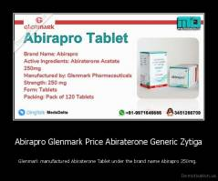 Abirapro Glenmark Price Abiraterone Generic Zytiga - Glenmark manufactured Abiraterone Tablet under the brand name Abirapro 250mg.