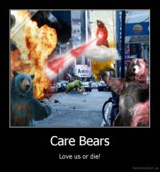 Care Bears - Love us or die!