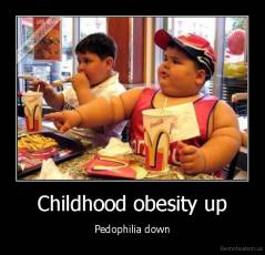 Childhood obesity up - Pedophilia down
