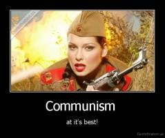 Communism  - at it's best!