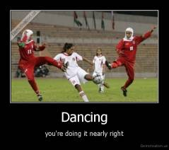 Dancing - you're doing it nearly right