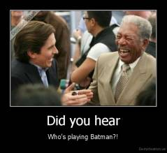 Did you hear - Who's playing Batman?!