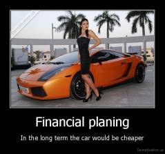 Financial planing - In the long term the car would be cheaper
