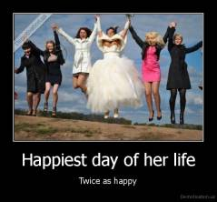 Happiest day of her life - Twice as happy