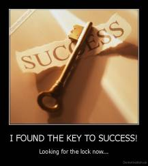 I FOUND THE KEY TO SUCCESS! - Looking for the lock now...