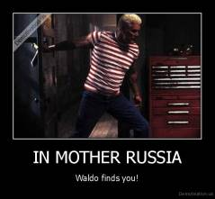 IN MOTHER RUSSIA - Waldo finds you!