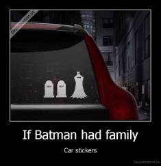 If Batman had family - Car stickers
