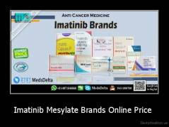 Imatinib Mesylate Brands Online Price  -