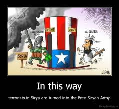 In this way - terrorists in Sirya are turned into the Free Siryan Army
