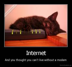 Internet - And you thought you can't live without a modem