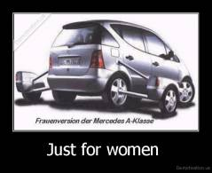 Just for women  -