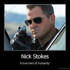 Nick Stokes - A true hero of humanity