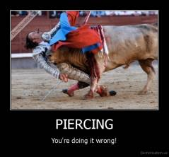PIERCING - You're doing it wrong!