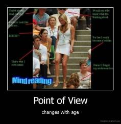 Point of View - changes with age