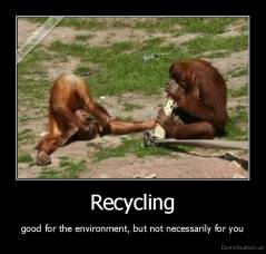 Recycling - good for the environment, but not necessarily for you