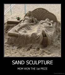 SAND SCULPTURE - MOM WON THE 1st PRIZE
