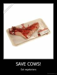 SAVE COWS! - Eat vegetarians