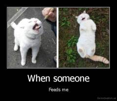When someone - Feeds me
