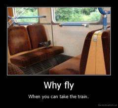 Why fly - When you can take the train.