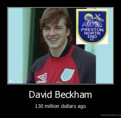 David Beckham - 130 million dollars ago