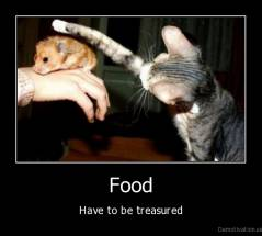 Food - Have to be treasured