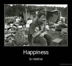 Happiness - Is relative