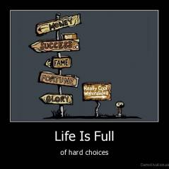 Life Is Full - of hard choices